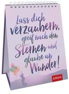 Joachim Groh, Groh Redaktionsteam, Gro Redaktionsteam - Lass dich verzaubern, greif nach den Sternen und glaube an Wunder!