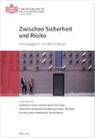 Jonathan Franzen, Joachim Gauck, Eric Gujer, Martin Meyer - Zwischen Sicherheit und Risiko