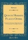 Horace Horace - Quinti Horatii Flacci Opera, Vol. 1