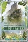 Fritz Fenzl - Magische Kraftorte in Niederbayern