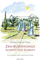 Harry Mish Teske, Harry Misho Teske, Harry Mishō Teske, Christian Meier - Zen-Buddhismus Schritt für Schritt