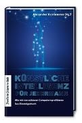 Alexande Armbruster, Alexander Armbruster - Künstliche Intelligenz für jedermann - Wie wir von schlauen Computern profitieren. Das Einsteigerbuch