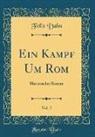 Felix Dahn - Ein Kampf Um Rom, Vol. 2