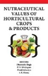 Pinaki Acharyya, Dhurendra Singh, P. N. Sivalingam - Nutraceutical Values of Horticultural Crops and Products