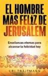 Uri Trajtmann - El Hombre mas Feliz de Jerusalem
