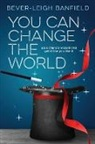 Bever-leigh Banfield - You Can Change The World