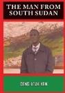 Deng Atak Ken - THE MAN FROM SOUTH SUDAN
