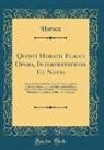 Horace Horace - Quinti Horatii Flacci Opera, Interpretatione Et Notis