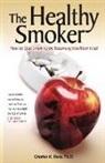 Ph. D. Charles Bens - The Healthy Smoker