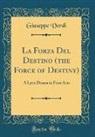 Giuseppe Verdi - La Forza Del Destino (the Force of Destiny)