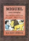 Maurice Sendak - Miguel. Un conto exemplar : en cinco capítulos e un prólogo