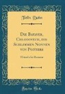 Felix Dahn - Die Bataver, Chlodovech, die Schlimmen Nonnen von Poitiers
