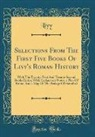 Livy Livy - Selections From The First Five Books Of Livy's Roman History