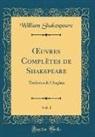 William Shakespeare - OEuvres Complètes de Shakspeare, Vol. 1