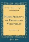 United States Department Of Agriculture - Home Freezing of Fruits and Vegetables (Classic Reprint)