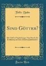Felix Dahn - Sind Götter?