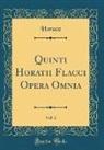 Horace Horace - Quinti Horatii Flacci Opera Omnia, Vol. 2 (Classic Reprint)