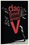 Dag Solstad - Armand V
