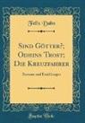 Felix Dahn - Sind Götter?; Odhins Trost; Die Kreuzfahrer