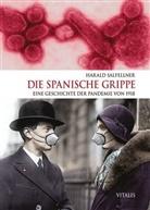 Harald Salfellner - Die Spanische Grippe