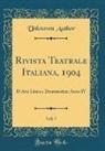 Unknown Author - Rivista Teatrale Italiana, 1904, Vol. 7