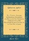 Unknown Author - Due Novelle Antiche Anteriori al Decameron del Boccaccio Che Servirono d'Argomento a Due Bellissime Istorie Contenute in Esso Divin Libro (Classic Reprint)