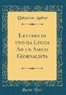 Unknown Author - Lettera Di Uno Da Lucca Ad Un Amico Giornalista (Classic Reprint)
