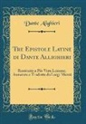 Dante Alighieri - Tre Epistole Latine di Dante Allighieri