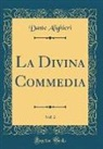 Dante Alighieri - La Divina Commedia, Vol. 2 (Classic Reprint)