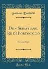 Gaetano Donizetti - Don Sebastiano, Re di Portogallo
