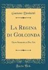 Gaetano Donizetti - La Regina di Golconda