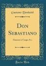 Gaetano Donizetti - Don Sebastiano