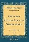 William Shakespeare - Oeuvres Complètes de Shakspeare, Vol. 11 (Classic Reprint)