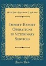 United States Department Of Agriculture - Import-Export Operations in Veterinary Services (Classic Reprint)