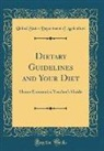 United States Department Of Agriculture - Dietary Guidelines and Your Diet