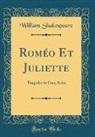 William Shakespeare - Roméo Et Juliette