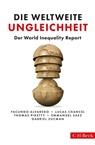 Facundo Alvaredo, Luca Chancel, Lucas Chancel, Thomas Piketty, Thomas Piketty u a, Emmanuel Saez... - Die weltweite Ungleichheit