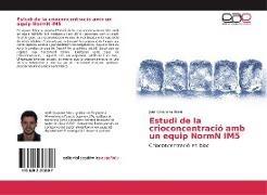 Jordi Graupera Martí - Estudi de la crioconcentració amb un equip NormN IM5 - Crioconcentració en bloc