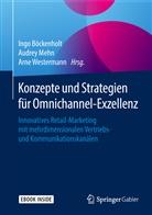 Ingo Böckenholt, Audrey Mehn, Arne Westermann - Konzepte und Strategien für Omnichannel-Exzellenz