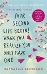 Raphaelle Giordano, Raphaëlle Giordano - Your Second Life Begins When You Realise you Only Have One