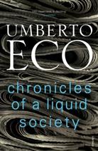 Umberto Eco - Chronicles of a Liquid Society
