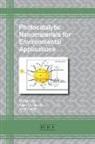 Vimal Gandhi, Rajesh J. Tayade - Photocatalytic Nanomaterials for Environmental Applications