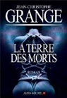Jean-Christophe Grange, Jean-Christophe Grangé - La terre des morts