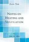 John R. Allen - Notes on Heating and Ventilation (Classic Reprint)