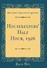 United States Department Of Agriculture - Housekeepers' Half Hour, 1926 (Classic Reprint)