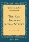 Unknown Author - The Red House on Rowan Street (Classic Reprint)