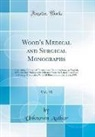 Unknown Author - Wood's Medical and Surgical Monographs, Vol. 10