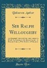 Unknown Author - Sir Ralph Willoughby