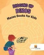 Activity Crusades - Digging up Dinos - Mazes Books for Kids