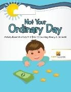 Activity Crusades - Not Your Ordinary Day - Activity Books For Kids 9-12 | Vol -2 | Counting Money & Decimals